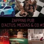 zapping pub d'actus, médias & co regroupant le condensé publicitaire de la semaine écoulée : renault, danse avec les stars, dolce gusto, audi, ikea et bien d'autres !