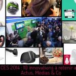 découvrez le top 10 des innovations du CES 2014 par Actus Médias & Co