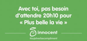 PAS BESOIN DE PLUS BELLE LA VIE AVEC INNOCENT