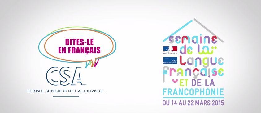 Dites le en Français, la campagne de sensibilisation à la langue française du CSA à l'occasion de la semaine de la francophonie