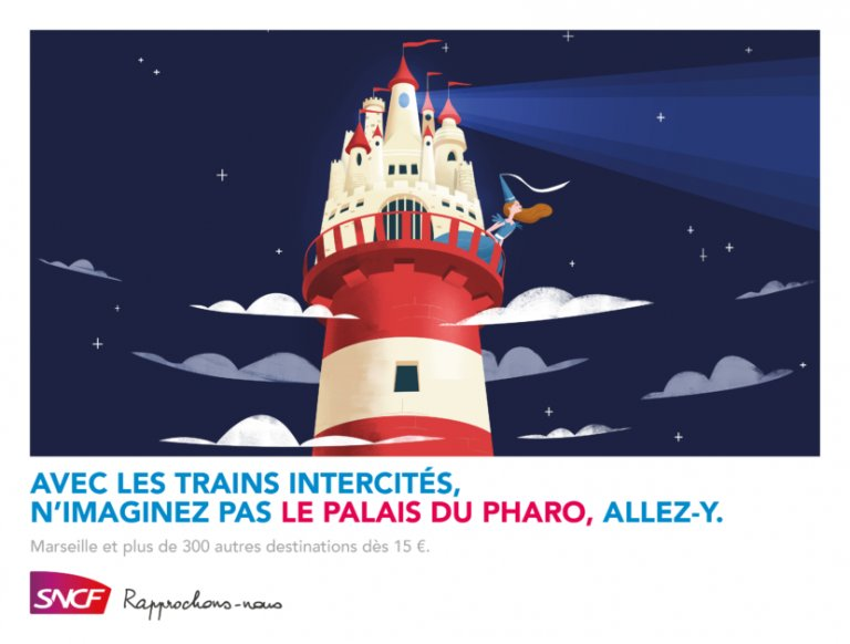 Une princesse qui habite dans un palais en haut d'un très haut phare à Marseille ? Pour le savoir, il y a les trains intercités de la SNCF